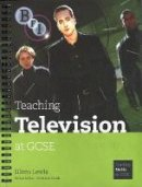 Lewis, Eileen - Teaching Television at GCSE (Teaching Film and Media Studies S.) - 9781844571536 - V9781844571536