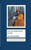 Hillier, Jim, Grant, Barry Keith - 100 Documentary Films (Bfi Screen Guides) - 9781844572649 - V9781844572649