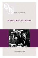 Naremore, James - Sweet Smell of Success (BFI Film Classics) - 9781844572885 - V9781844572885