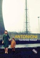 - Antonioni: Centenary Essays - 9781844573851 - V9781844573851