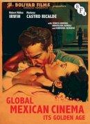Irwin, Robert, Ricalde, Maricruz - Global Mexican Cinema: Its Golden Age (Cultural Histories of Cinema) - 9781844575336 - V9781844575336