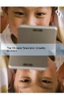 Keane, Michael - The Chinese Television Industry (International Screen Industries) - 9781844576838 - V9781844576838