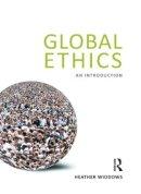 Widdows, Heather - Global Ethics - 9781844652822 - V9781844652822