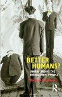 Hauskeller, Michael - Better Humans? - 9781844655571 - V9781844655571