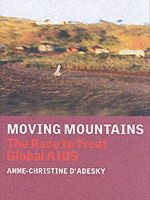 Anne-Christine d'Adesky - Moving Mountains: Dispatches from the Frontlines of Global AIDS - 9781844670024 - KEX0201178