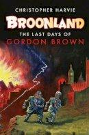 Harvie, Christopher - Broonland - 9781844674398 - V9781844674398
