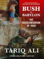 Ali, Tariq - Bush in Babylon: The Recolinisation of Iraq - 9781844675128 - KDK0001910