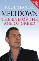 Paul Mason - Meltdown: The End of the Age of Greed (New Updated Edition) - 9781844676538 - V9781844676538