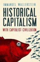 Wallerstein, Immanuel - Historical Capitalism - 9781844677665 - V9781844677665