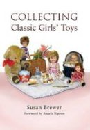 Brewer, Susan - Collecting Classic Girls' Toys - 9781844680689 - KTG0015928