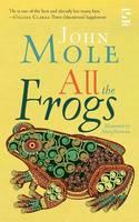 Mole, John - All the Frogs - 9781844717552 - V9781844717552