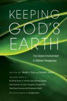 Noah J. Toly and Daniel I. Block - Keeping God's Earth: The Global Environment in Biblical Perspective - 9781844744503 - V9781844744503