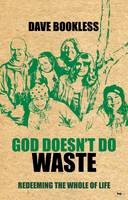 Bookless, Dave - God Doesn't Do Waste - 9781844744732 - V9781844744732