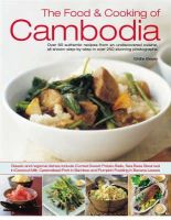 Basan, Ghillie - The Food & Cooking of Cambodia: Over 60 authentic classic recipes from an undiscovered cuisine, shown step-by-step in over 250 stunning photographs; ... using ingredients, equipmen - 9781844763511 - V9781844763511
