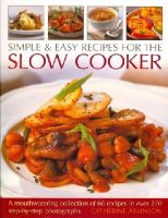Atkinson, Catherine - Simple & Easy Recipes for the Slow Cooker - 9781844765287 - V9781844765287