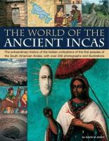 Jones, David M. - The World of the Ancient Incas: The extraordinary history of the hidden civilizations of the first peoples of the South American Andes, with over 200 photographs and illustrations - 9781844768677 - V9781844768677