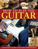 Freeth, Nick - How  to Play the Guitar - 9781844768721 - V9781844768721