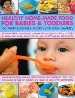 Lewis, Sara - Healthy Home-Made Food For Babies & Toddlers - 9781844768745 - V9781844768745