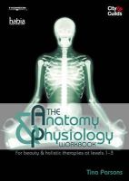 Parsons, Tina - The Anatomy and Physiology Workbook: For Beauty and Holistic Therapies at Levels 1-3 - 9781844804580 - V9781844804580