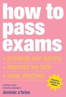 Dominic OBrien - How to Pass Exams: Accelerate Your Learning - Memorise Key Facts - Revise Effectively - 9781844833917 - V9781844833917
