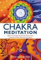 Saradananda, Swami - Chakra Meditation: Discover Energy, Creativity, Focus, Love, Communication, Wisdom, and Spirit - 9781844834952 - V9781844834952