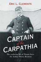 Clements, Eric L. - Captain of the Carpathia - 9781844862894 - V9781844862894