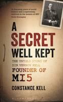 Kell, Constance - A Secret Well Kept: The Untold Story of Sir Vernon Kell, Founder of MI5 - 9781844864355 - V9781844864355