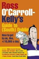 O'Carroll-Kelly, Ross - ROSS OCARROLL KELLYS GUIDE TO SOUTH - 9781844881239 - KHN0000260
