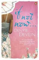 Devlin, Denyse - If Not Now ... - 9781844881314 - KEX0219474