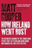 Cooper, Matt - How Ireland Really Went Bust - 9781844881680 - KIN0032230