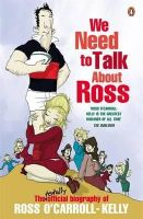 O'Carroll-Kelly, Ross - We Need To Talk About Ross - 9781844881789 - KCD0040200