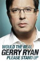 Ryan, Gerry - Would the real Gerry Ryan please stand up - 9781844881871 - KRA0007935