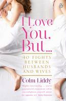 Liddy, Colm - I Love You, But ...:  40 Fights Between Husbands and Wives - 9781844881925 - KRF0030456