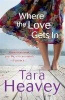 Heavey, Tara - Where the Love Gets in - 9781844882090 - KRS0019755