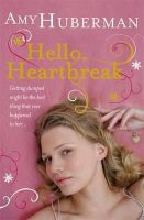 Huberman, Amy - Hello Heartbreak - 9781844882144 - KEX0230837