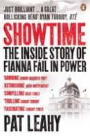 Pat Leahy - Showtime: The Inside Story of Fine Fáil in Power - 9781844882250 - V9781844882250