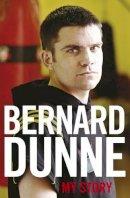Dunne, Bernard - My Story - 9781844882571 - KST0024389