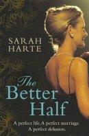 Harte, Sarah - The Better Half - 9781844882656 - KEX0233161