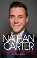 Carter, Nathan - Born for the Road: My Story So Far - 9781844884476 - V9781844884476