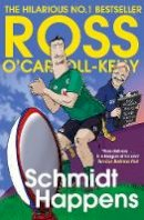 O'Carroll-Kelly, Ross - Schmidt Happens - 9781844884513 - 9781844884513