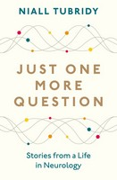 Tubridy, Niall - Just One More Question: Stories from a Life in Neurology - 9781844884575 - V9781844884575