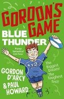 Howard, Paul, D'Arcy, Gordon - Gordon's Game: Blue Thunder - 9781844884612 - 9781844884612