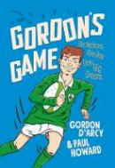 Howard, Paul, D'Arcy, Gordon - Gordon's Game - 9781844884674 - V9781844884674