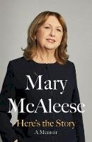McAleese, Mary - Here's the Story: A Memoir - 9781844884704 - 9781844884704