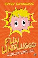 Cosgrove, Peter - Fun Unplugged - 9781844884810 - 9781844884810