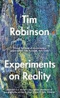 Robinson, Tim - Experiments on Reality - 9781844884834 - 9781844884834