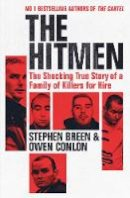 Breen, Stephen, Conlon, Owen - The Hitmen: The Shocking True Story of a Family of Killers for Hire - 9781844885589 - 9781844885589