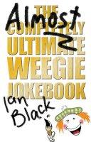 Black, Ian - The Almost Completely Ultimate Weegie Jokebook - 9781845021818 - V9781845021818