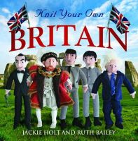 Holt, Jackie; Bailey, Ruth - Knit Your Own Britain - 9781845026097 - V9781845026097