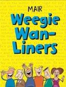 Black, Ian - Mair Weegie Wan-Liners - 9781845027025 - V9781845027025